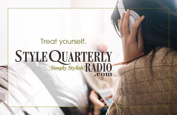 Style Quarterly Radio – The New Luxury