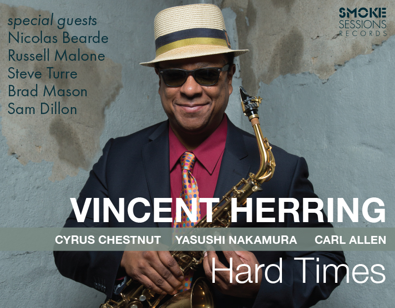Saxophonist Vincent HerringSoothes Modern Day Turbulence onHard Times