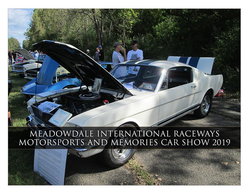Meadowdale International Raceways Motorsports & Memories Car Show 2019 | Classic Car Chat
