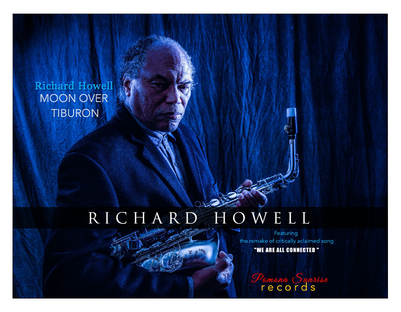 """Saxophonist Richard Howell Releases Solo Project """"Moon Over Tiburon"""" November 12th"""